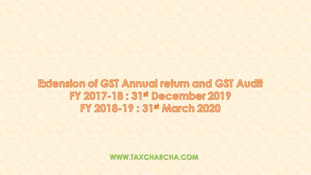 Extension Of Due Date Of Gstr 9c For Fy 2017 18 And 2018 19 To 31